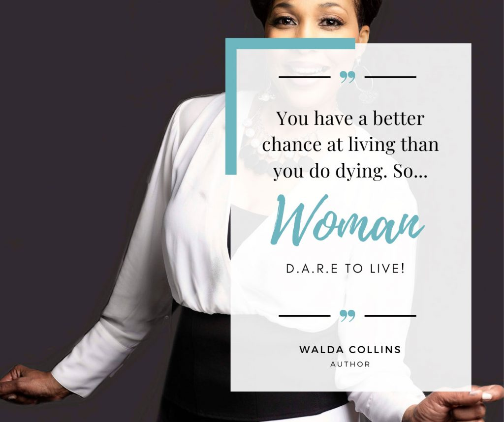 walda collins journey in d.a.r.e to live